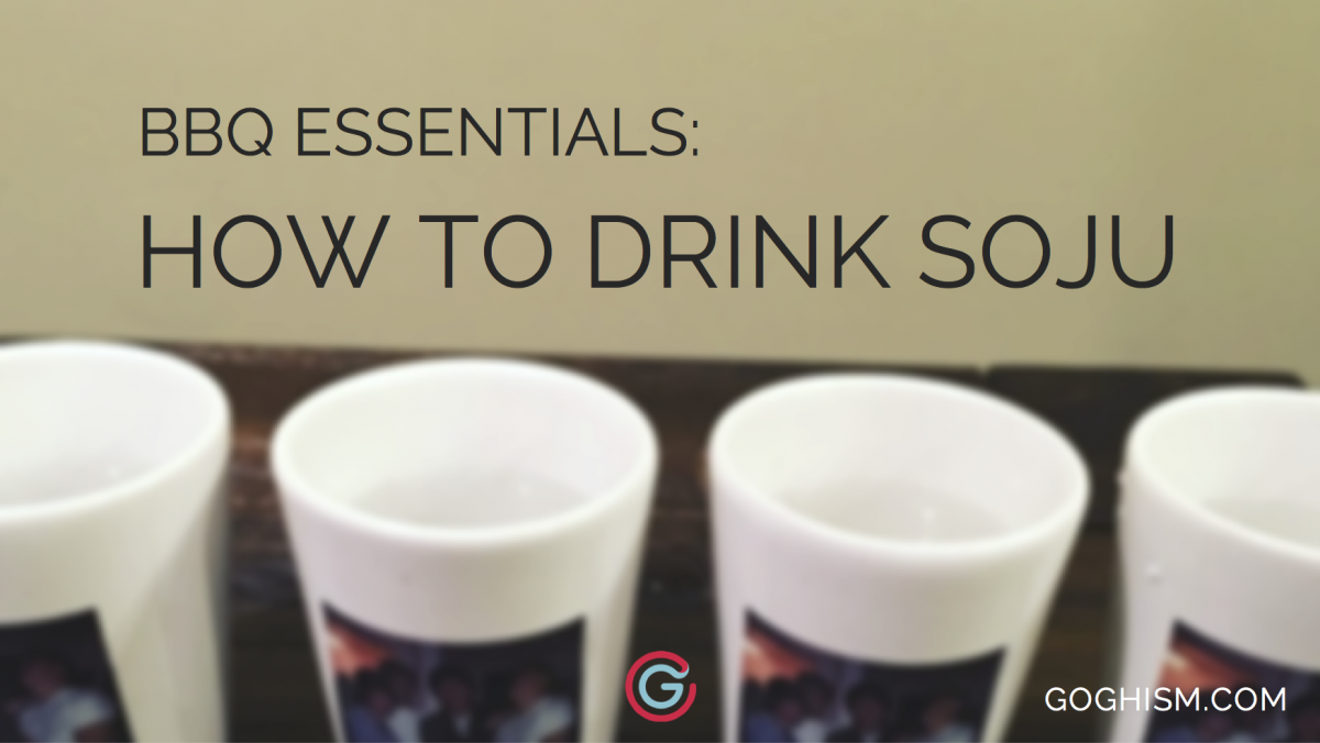 Korean BBQ Essentials: How to Drink Soju | Goghism