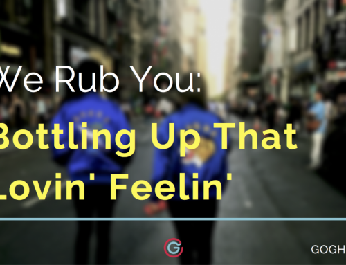 We Rub You: Bottling Up That Lovin' Feelin'