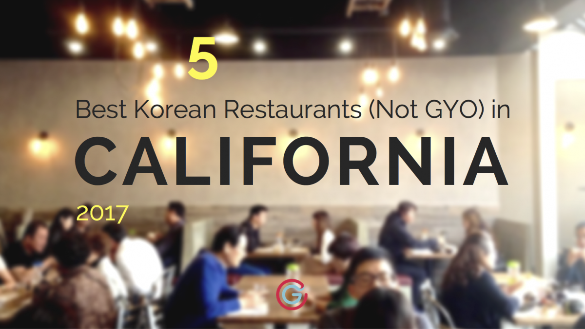 The 5 Best Korean Restaurants in California [2019]