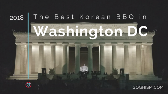 The Best Korean BBQ in Washington DC [2019]