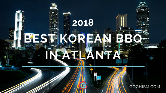 The Best Korean BBQ in Atlanta [2019]