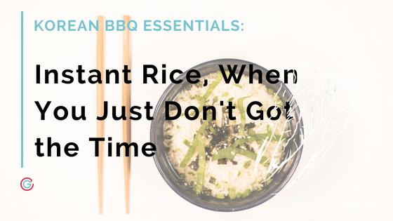 Korean BBQ Essentials: Best Microwaveable Rice [2019]